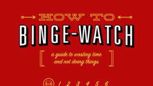 How To: Binge Watch