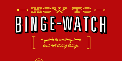 How To: Binge Watch